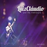 CD - Luiz Cláudio – Entre Amigos