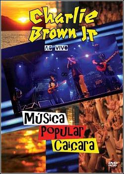 Download - Charlie Brown Jr - Musica Popular Caiçara DVDRip - AVI - Nacional