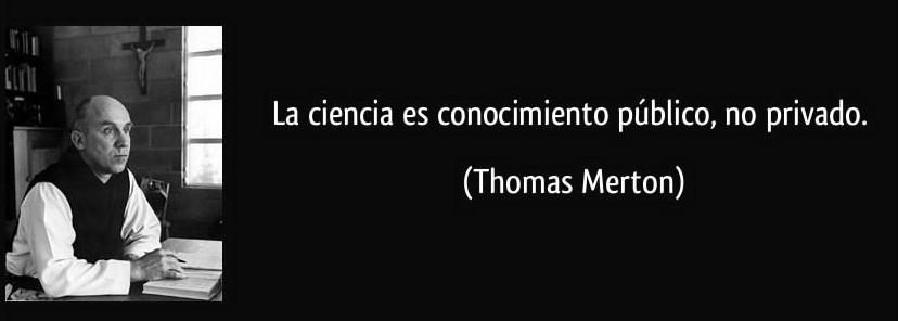 La Ciencia es conocimiento público, no privado.