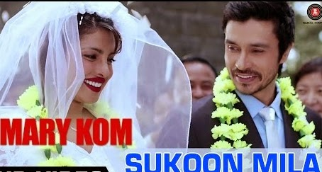 Sukoon Mila Lyrics from Mary Kom | Arijit Singh