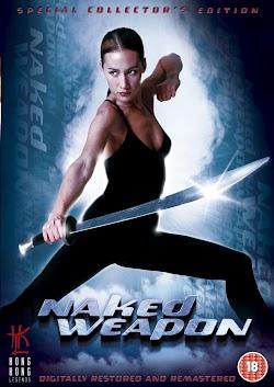 Sống Còn 1 (Vũ Khí Khêu Gợi) - Naked Weapon 1 (Chek law dak gung) (2002) Poster