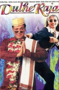 Dulhe Raja is a 1998Bollywood comedy film.