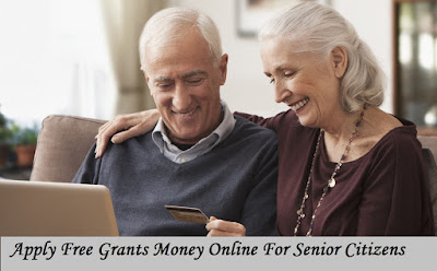 Apply Free Grants Money Online For Senior Citizens