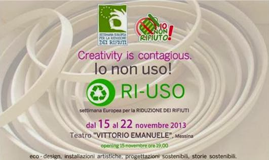 "AL TEATRO V.E. DI MESSINA ""CREATIVITY IS CONTAGIOUS. IO NON USO. RI-USO!"""