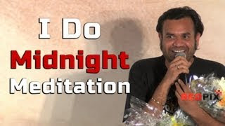 I do midnight meditation…