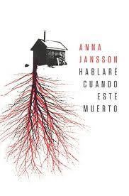 """""""Anna Jansson - Hablaré cuando esté muerto"""""""