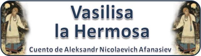 VASILISA LA HERMOSA