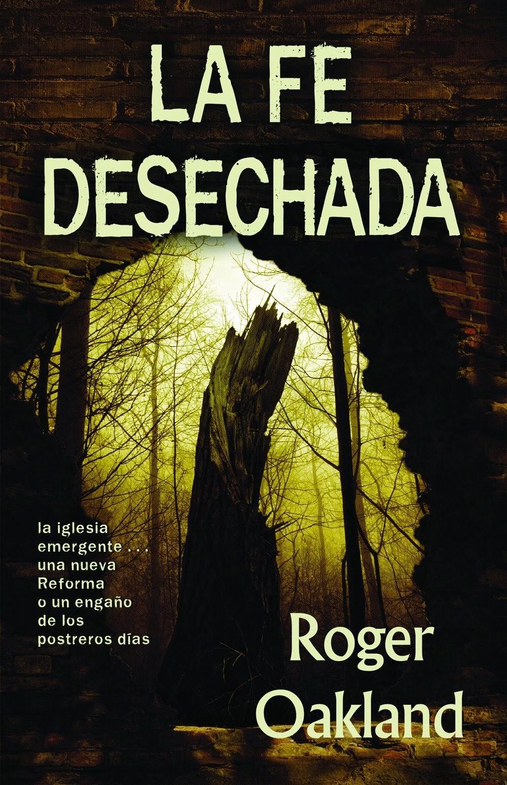 Roger Oakland-La Fe Desechada-
