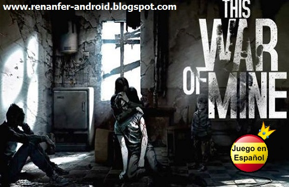 This War of Mine v1.3.6 [Premium][Español][Android][APK+SD][MEGA][JUEGO]