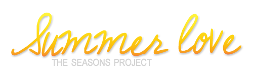 The Seasons Project: summer love by momentstolivefor