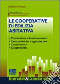 """Roberto Fasciani : """"LE COOPERATIVE DI EDILIZIA ABITATIVA"""" Maggioli Editore"""