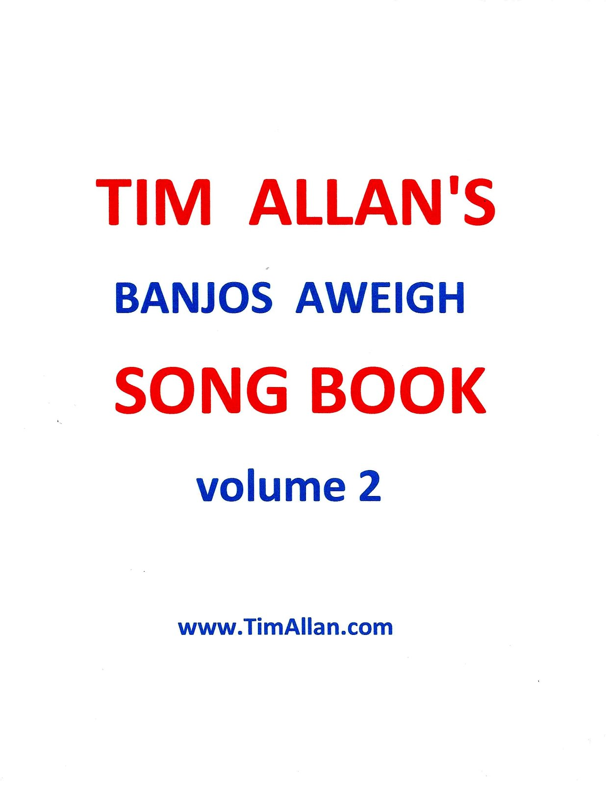 Tim Allan's BANJOS AWEIGH SONG BOOK Volume 2