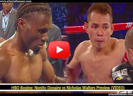 HBO Boxing: Nonito Donaire vs Nicholas Walters Preview (VIDEO)
