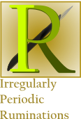 Irregularly Periodic Ruminations