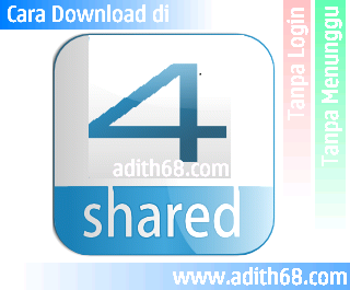 Tips dan Cara Download di 4shared Tanpa Login dan Menunggu