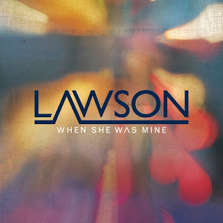 Lawson - When She Was Mine Lyrics