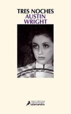 Austin Wright: Tres noches