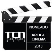 """Nomeação """"Artigo de Cinema 2013"""" - TCN BLOG AWARDS"""