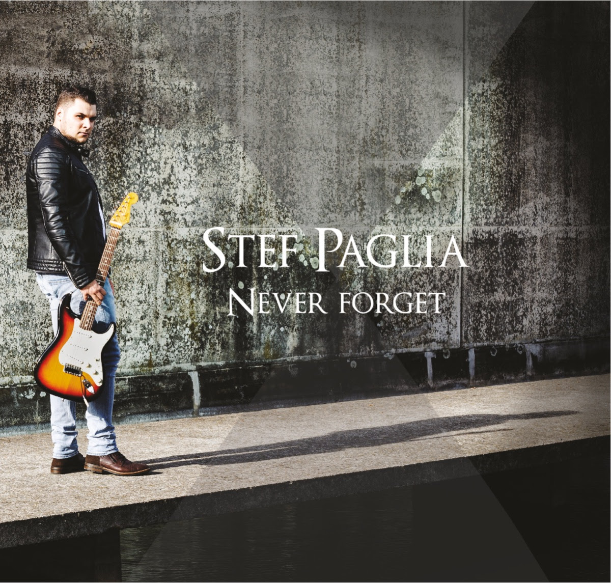 "New Album ""Never Forget"" by Stef Paglia"