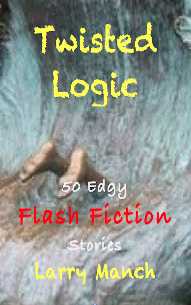 Twisted Logic: 50 Edgy Flash Fiction Stories