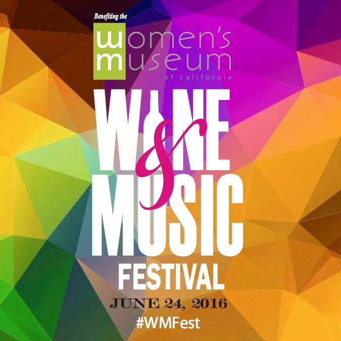 Save On Passes & Enter To Win Tickets To The Women's Museum Of California Wine & Music Festival