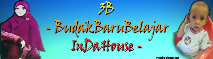 -BudakBaruBelajar InDaHouse-