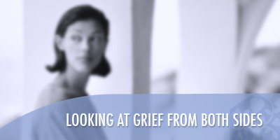 Looking at Grief from Both Sides