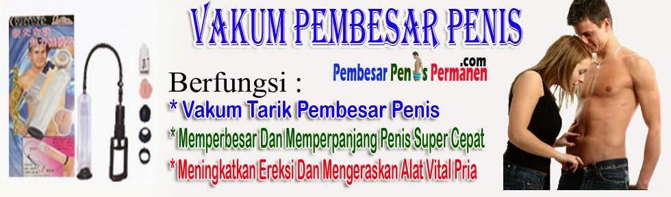 jual vakum penis pria di indonesia alat pembesar penis terbaik