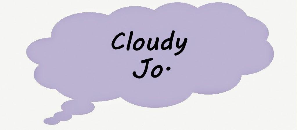 Cloudy Jo.