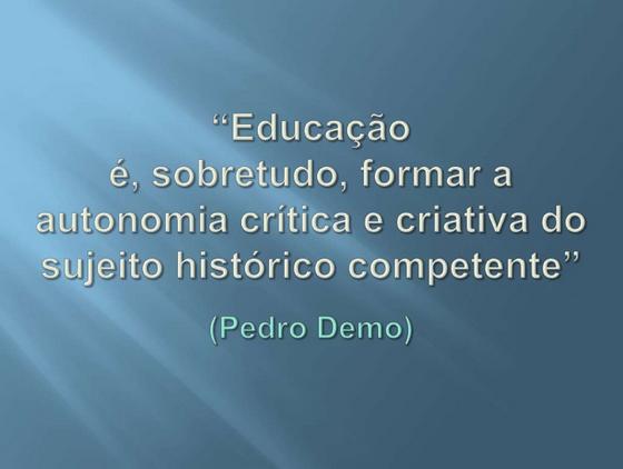EDUCAÇÃO É...