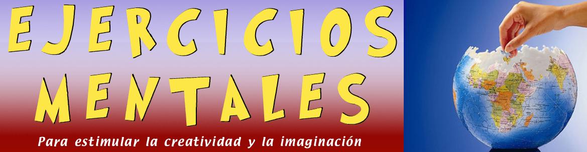 EJERCICIOS MENTALES  Y CREATIVOS