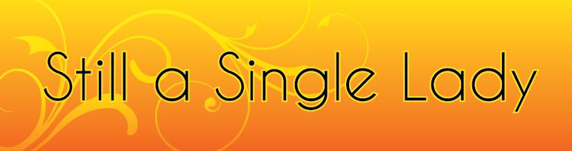 Still a Single Lady