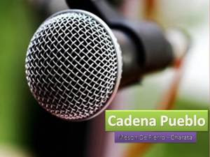 ESCUCHA CADENA PUEBLO CHARATA