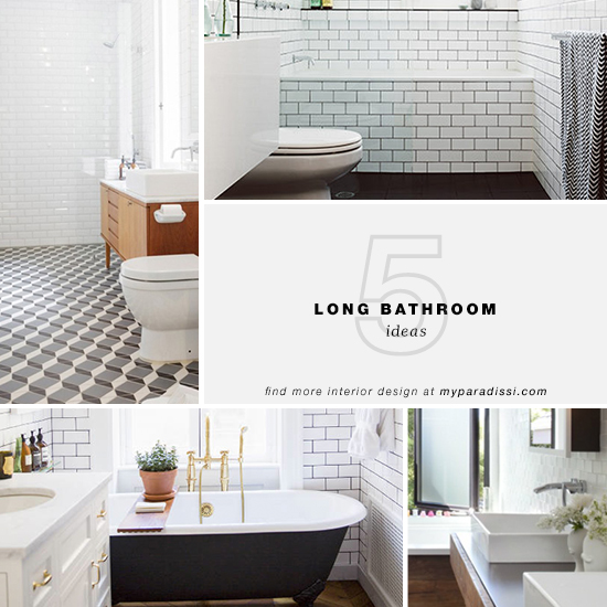 My Paradissi | 5 long bathroom ideas