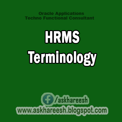 HRMS Terminology,AskHareesh Blog for OracleApps