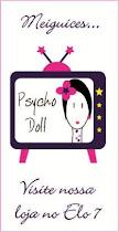 Pyscho Doll no Elo 7