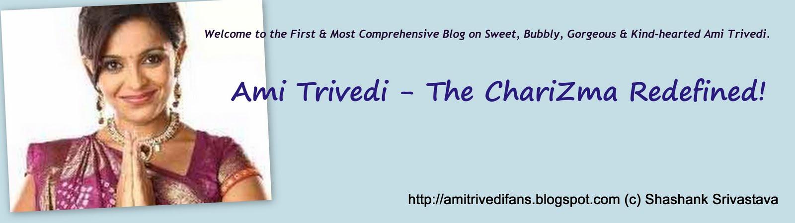 Ami Trivedi - The ChariZma Redefined!!