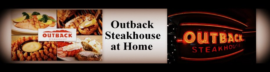 Outback Steakhouse Copycat Recipes