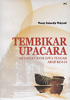 toko buku rahma: buku TEMBIKAR UPACARA DI CANDI-CANDI JAWA TENGAH ABAD KE 8-10, pengarang wanny rahardjo wahyudi, penerbit wedatama widya sastra