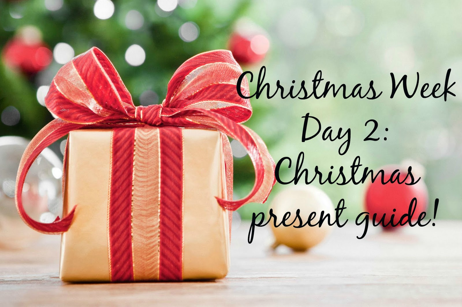 Christmas Week Day 2: Christmas present guide!