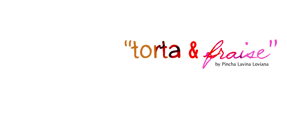 "The story of ""Torta and Fraise"""
