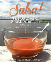 "Mick's 20 Years of Travel and Investigation culminate in ""SALSA! The Sauces of South America!"""