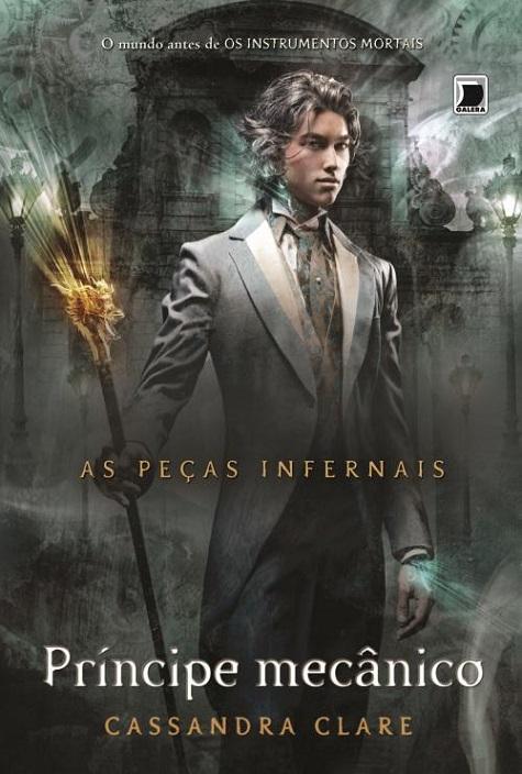 Príncipe Mecânico [As Peças Infernais #2], de Cassandra Clare
