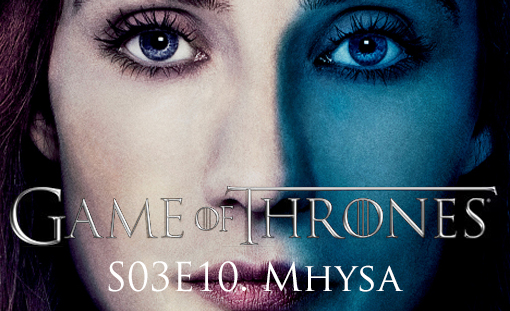 GOT_Game_of_Thrones_S03E10_Mhysa-tvspoileralert