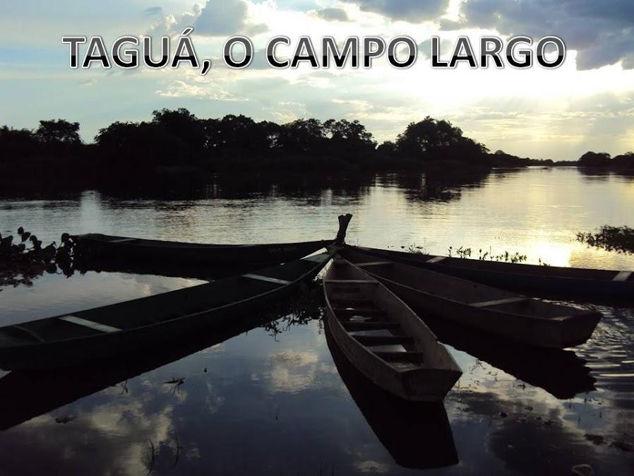 TAGUÁ, O CAMPO LARGO