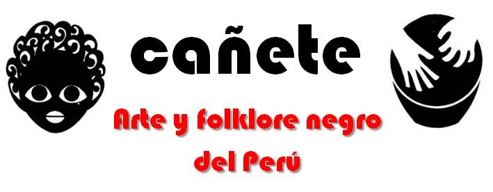 Cañete - Arte y Folklore Negro del Perú