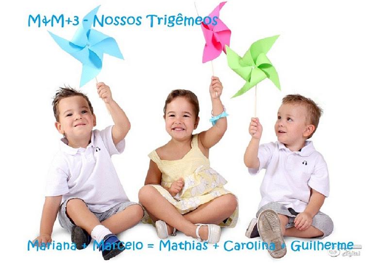 M & M + 3 - Nossos Trigêmeos