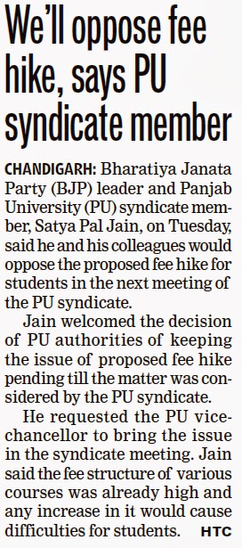 BJP leader and Panjab University syndicate member, Satya Pal Jain, on Tuesday, said he and his colleagues would oppose the proposed fee hike for students in the next meeting of the PU syndicate.