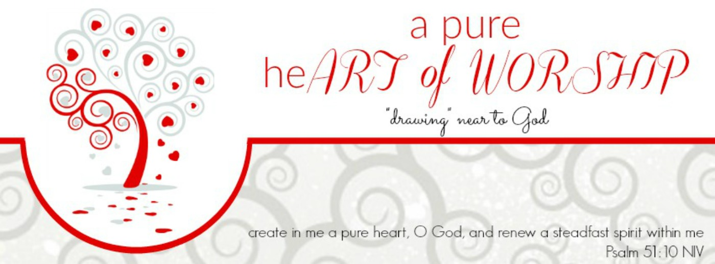 A Pure heART of Worship