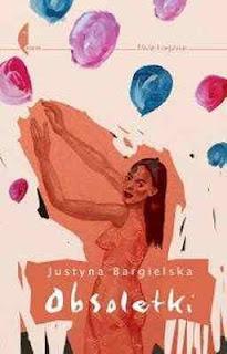 Justyna Bargielska. Obsoletki.